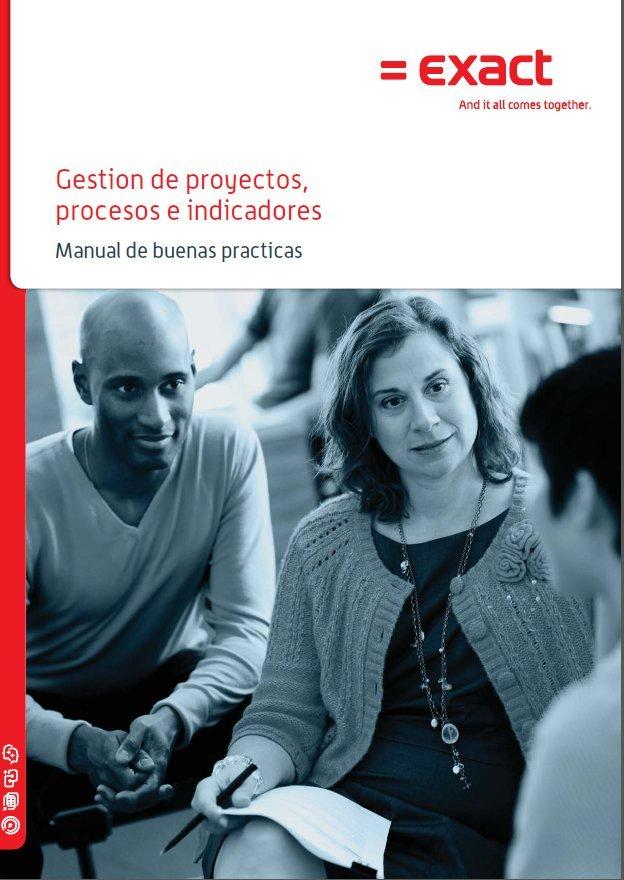 Manual de buenas prácticas en la Gestión de Proyectos. PDF en español de 32 páginas. Por Exact Software