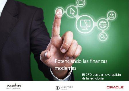 Potenciando las finanzas modernas. El CFO como un evangelista de la tecnología.