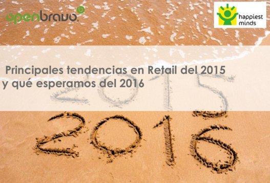 Principales tendencias tecnológicas en el Retail del 2015 y qué esperar del 2016. Por Openbravo [Webinar de 1 hora]