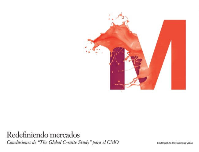 "Informe ""The Global C-suite Study"" para el CMO 2015. Por IBM. [PDF en español]"