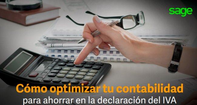 Cómo optimizar tu contabilidad  para ahorrar en la declaración del IVA